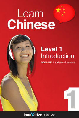 Learn Chinese -  Level 1: Introduction to Chinese (Enhanced Version) - Innovative Language Learning, LLC