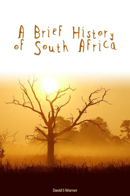 A Brief History of South Africa - David S Warner