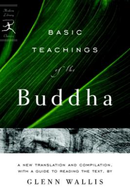 Basic Teachings of the Buddha - Glenn Wallis & Buddha