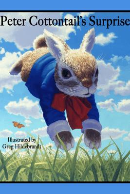 Peter Cottontail's Surprise (Enhanced Edition) - Bonnie Worth & Greg Hildebrandt