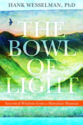 The Bowl of Light - Hank Wesselman & Sandra Ingerman