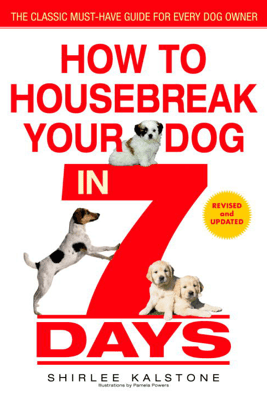 How to Housebreak Your Dog in 7 Days (Revised) - Shirlee Kalstone