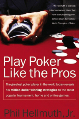 Play Poker Like the Pros - Phil Hellmuth, Jr.