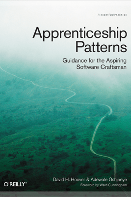Apprenticeship Patterns - Dave Hoover & Adewale Oshineye