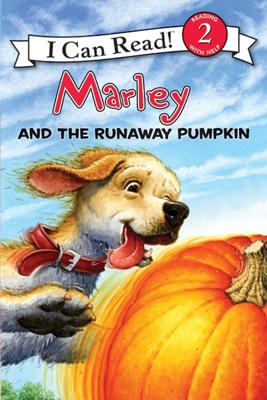 Marley: Marley and the Runaway Pumpkin - John Grogan