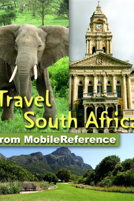 South Africa Travel Guide: Incl. Cape Town, Johannesburg, Pretoria, Cape Winelands, 20+ National Parks. Illustrated Guide & Maps (Mobi Travel) - MobileReference