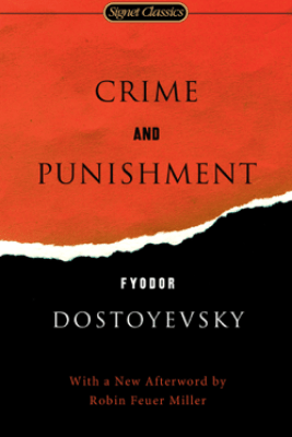 Crime and Punishment - Fyodor Dostoyevsky, Leonard Stanton, James D. Jr. Hardy, Sidney Monas & Robin Feuer Miller