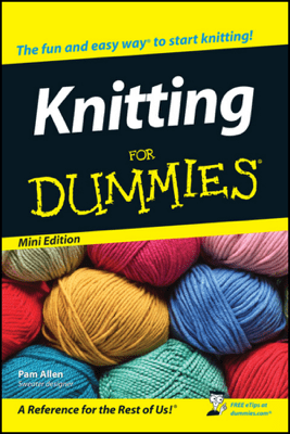 Knitting For Dummies ®, Mini Edition - Pam Allen