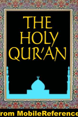 The Holy Koran (Qur'an, Quran, Al-Qur'an) - MobileReference