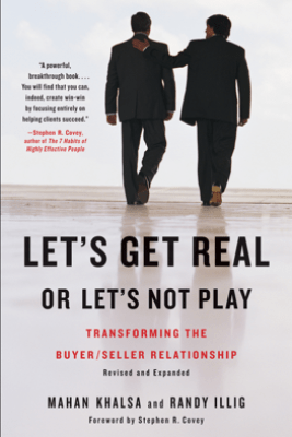Let's Get Real or Let's Not Play - Mahan Khalsa, Randy Illig & Stephen R. Covey