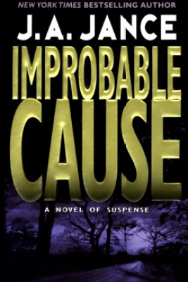 Improbable Cause - J. A. Jance