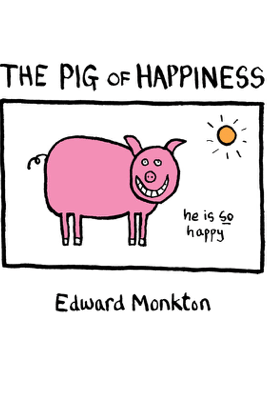 The Pig of Happiness - Edward Monkton