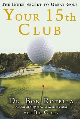 Your 15th Club - Bob Rotella