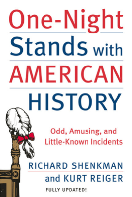 One-Night Stands with American History - Richard Shenkman & Kurt Reiger