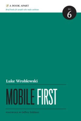 Mobile First - Luke Wroblewski