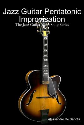 Jazz Guitar Pentatonic Improvisation - Alessandro De Sanctis
