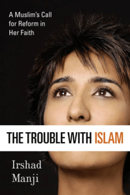The Trouble with Islam - Irshad Manji