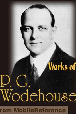 Works of P. G. Wodehouse - P.G. Wodehouse