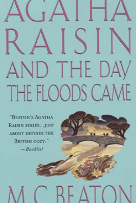 Agatha Raisin and the Day the Floods Came - M.C. Beaton