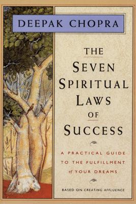 The Seven Spiritual Laws of Success - Deepak Chopra