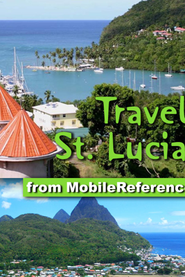 Saint Lucia (St. Lucia), Caribbean Travel Guide - MobileReference