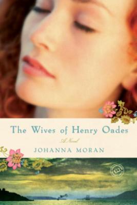 The Wives of Henry Oades - Johanna Moran