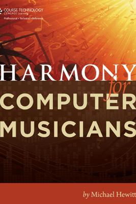 Harmony for Computer Musicians - Michael Hewitt