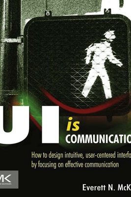 UI is Communication - Everett N McKay
