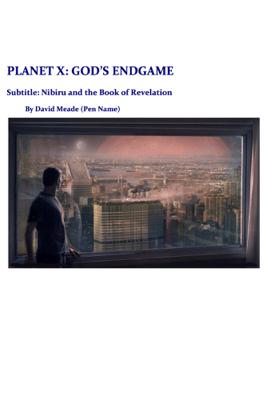 Planet X - God's Endgame - David Meade
