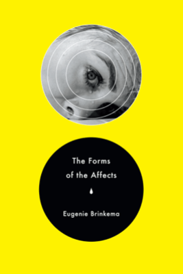 The Forms of the Affects - Eugenie Brinkema