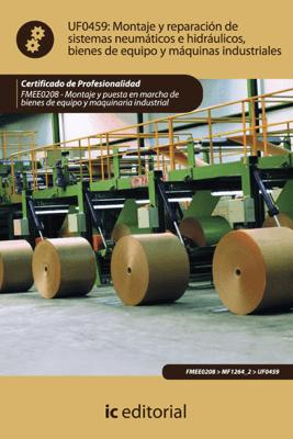 Montaje y reparación de sistemas neumáticos e hidráulicos bienes de equipo y máquinas industriales - Rafael Castillo Jiménez