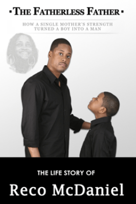 The Fatherless Father - Reco McDaniel