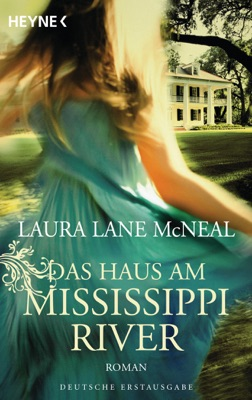 Das Haus am Mississippi River - Laura Lane McNeal pdf download