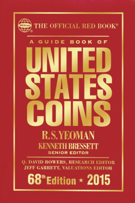 A Guide Book of United States Coins 2015 - R.S. Yeoman & Kenneth Bressett