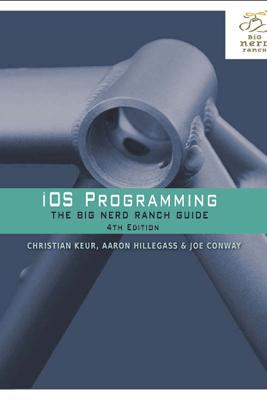 iOS Programming - Joe Conway, Aaron Hillegass & Christian Keur