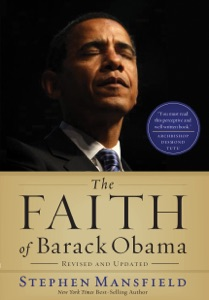 The Faith of Barack Obama Revised and   Updated - Stephen Mansfield pdf download