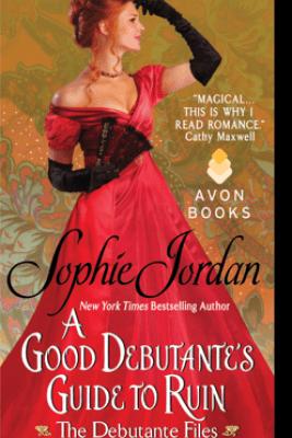 A Good Debutante's Guide to Ruin - Sophie Jordan