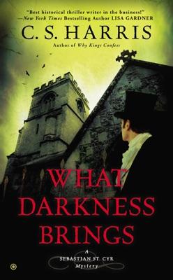 What Darkness Brings - C. S. Harris pdf download