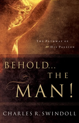 Behold... the Man! - Charles R. Swindoll pdf download