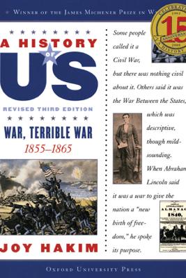 A History of US: War, Terrible War: 1855-1865 A History of US Book Six - Joy Hakim