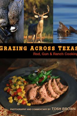 Grazing Across Texas - Tosh Brown