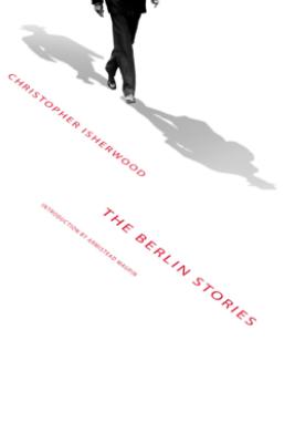 The Berlin Stories - Christopher Isherwood