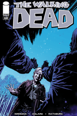 The Walking Dead #68 - Robert Kirkman, Rus Wooton, Cliff Rathburn & Charlie Adlard
