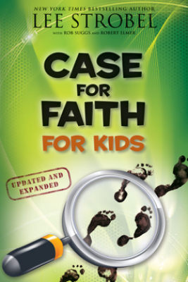 Case for Faith for Kids - Lee Strobel