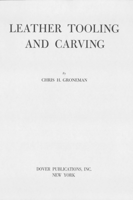 Leather Tooling and Carving - Chris H. Groneman
