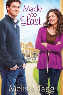 Made to Last (Where Love Begins Book #1) - Melissa Tagg