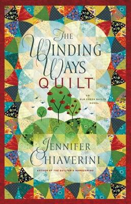 The Winding Ways Quilt - Jennifer Chiaverini pdf download