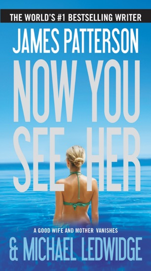 Now You See Her by James Patterson & Michael Ledwidge PDF Download