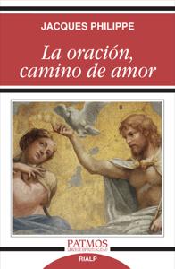La oración, camino de amor - Jacques Philippe pdf download