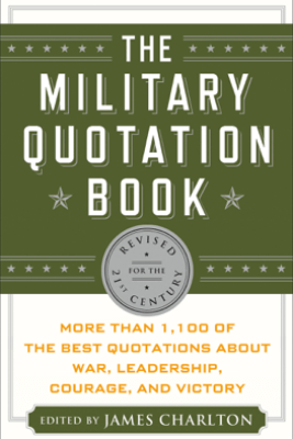 The Military Quotation Book - James Charlton